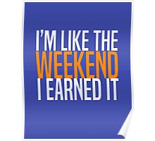 Link - I'm Like The Weekend Poster