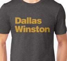 DALLAS WINSTON Unisex T-Shirt