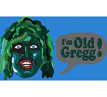 I'm Old Gregg - Do you love me? - The Mighty Boosh Photographic Print