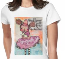 A Friend However Small Womens Fitted T-Shirt