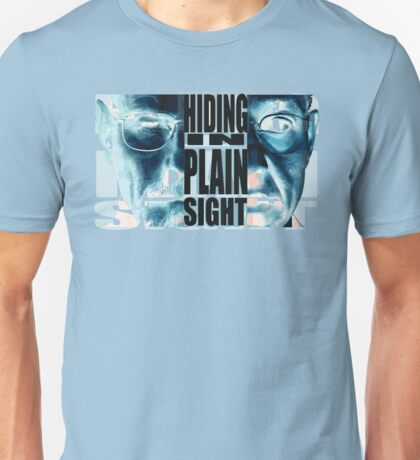 Hiding in Plain Sight - Breaking Bad Unisex T-Shirt