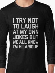 Laugh Own Jokes Funny Quote Long Sleeve T-Shirt