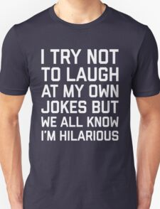 Laugh Own Jokes Funny Quote T-Shirt