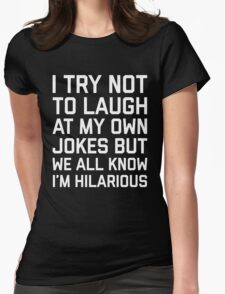 Laugh Own Jokes Funny Quote Womens Fitted T-Shirt