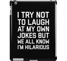 Laugh Own Jokes Funny Quote iPad Case/Skin