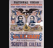 Artist Posters National Union Republican nomination For president Gen US Grant For vice president Schuyler Colfax 0124 Unisex T-Shirt