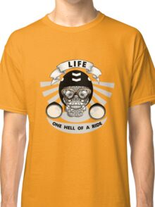Life One Hell Of A Ride Biker Graphic Classic T-Shirt