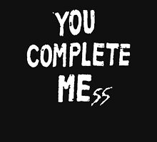 You Complete Mess Classic T-Shirt
