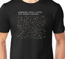 Someone Still Loves You Boris Yeltsin - Broom  Unisex T-Shirt