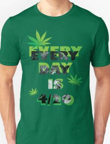 Every day is weed day  Unisex T-Shirt