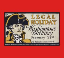 Artist Posters Legal holiday Washington's birthday February 22nd no business transacted 0301 Baby Tee
