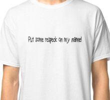 Birdman - Respeck Classic T-Shirt