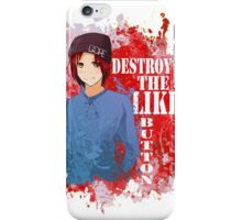 Destroy That Like Button (Red)  iPhone Case/Skin