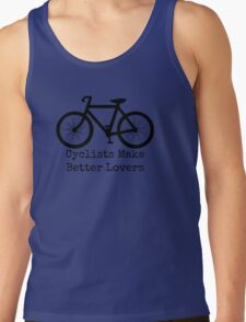 Cyclists Make Better Lovers Tank Top