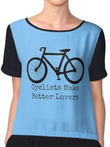 Cyclists Make Better Lovers Chiffon Top
