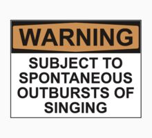 WARNING: SUBJECT TO SPONTANEOUS OUTBURSTS OF SINGING Kids Tee