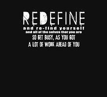 redefine yourself Unisex T-Shirt