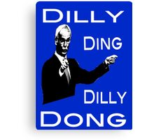 The Tinkerman says Dilly Ding Dilly Dong Canvas Print