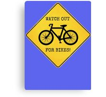 Watch Out For Bikes!! - Sticker Canvas Print