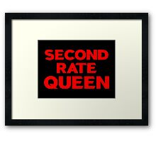 Second Rate Queen Framed Print