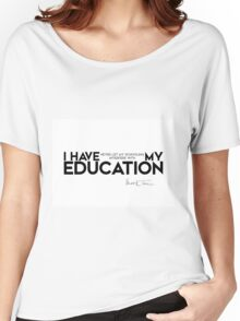 my education - mark twain Women's Relaxed Fit T-Shirt