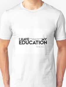 my education - mark twain Unisex T-Shirt