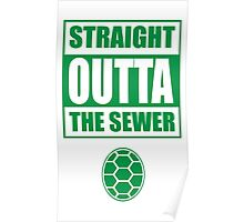 Straight outta the sewer GREEN Poster