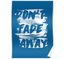 DON'T FADE AWAY Poster