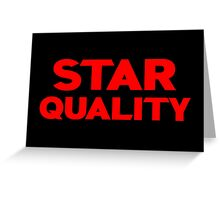 Star Quality Greeting Card