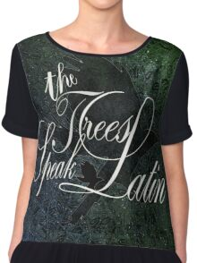 The Trees Speak Latin Chiffon Top
