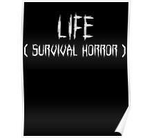 LIFE (survival horror) (White) Poster