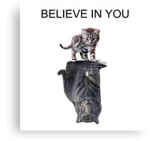 Believe in you Canvas Print