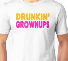 Drunkin' Grownups Unisex T-Shirt