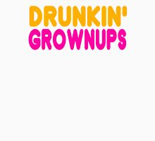 Drunkin' Grownups Unisex T-Shirt