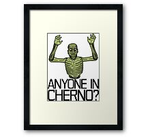 Anyone in Cherno? Framed Print