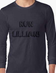 RUN LILLIAN! - FONT ONE Long Sleeve T-Shirt