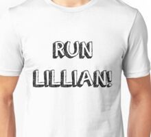 RUN LILLIAN! - FONT ONE Unisex T-Shirt