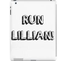 RUN LILLIAN! - FONT ONE iPad Case/Skin