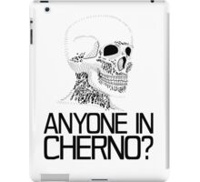 Anyone in Cherno? (2) iPad Case/Skin