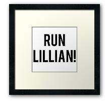 RUN LILLIAN! - FONT TWO Framed Print