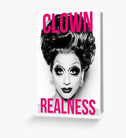 Clown Realness Greeting Card