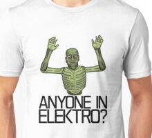 Anyone in Elektro? Unisex T-Shirt