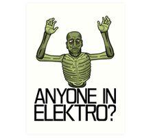 Anyone in Elektro? Art Print