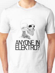 Anyone in Elektro? (2) Unisex T-Shirt