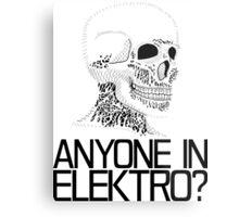 Anyone in Elektro? (2) Metal Print