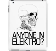 Anyone in Elektro? (2) iPad Case/Skin