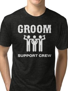 Groom Support Crew Tri-blend T-Shirt