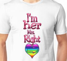 I'm Her Mrs. Right (Arrow pointing Right) Unisex T-Shirt