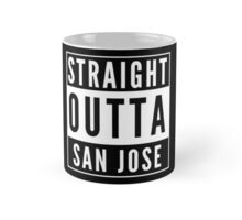 Straight Outta San Jose Mug