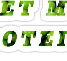 Where do I get my Protein? Bitch, Peas Sticker